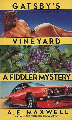 Gatsbys Vineyard (Fiddler and Fiora, #3)  by  A.E. Maxwell