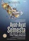 Ayat-Ayat Semesta: Sisi-Sisi Al Quran yang Terlupakan  by  Agus Purwanto