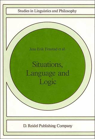 Situations, Language and Logic  by  Jens Erik Fenstad