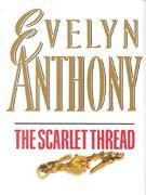 The Scarlet Thread  by  Evelyn Anthony