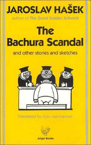 Bachura Scandal and Other Stories and Sketches  by  Jaroslav Hašek