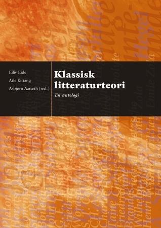 Klassisk Litteraturteori - en antologi Asbjørn Aarseth