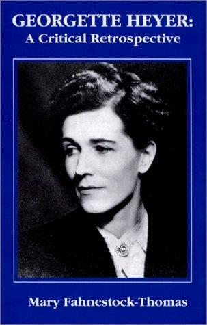 Georgette Heyer: A Critical Retrospective  by  Mary Fahnestock-Thomas