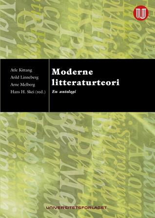 Moderne Litteraturteori - en antologi Atle Kittang