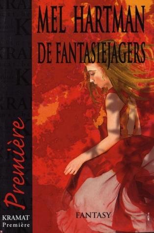 De Fantasiejagers (Fantasiejagers, #1) Mel Hartman