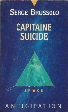 Capitaine Suicide  by  Serge Brussolo