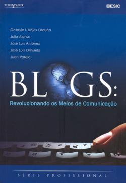 Blogs: revolucionando os meios de comunicação  by  Octavio I. Rojas Orduña