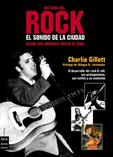 Historia del rock. El sonido de la ciudad  by  Charlie Gillet