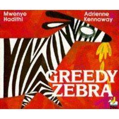 Greedy Zebra  by  Mwenye Hadithi
