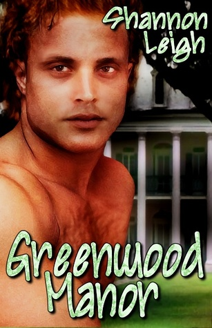 Greenwood Manor  by  Shannon Leigh