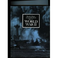 Illustrated Story Of World War II  by  Readers Digest Association