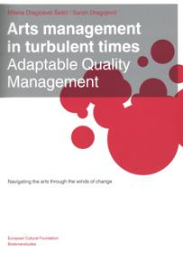 Arts management in turbulent times: adaptable quality management Milena Dragićević Šešić