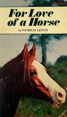 For Love of a Horse (Jinny, #1)  by  Patricia Leitch