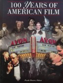 100 Years of American Film  by  Frank Eugene Beaver