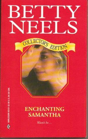 Enchanting Samanta Betty Neels