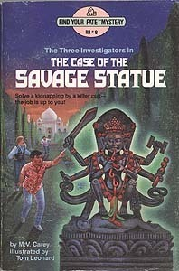 The Case of the Savage Statue (The Three Investigators: Find Your Fate Mysteries, #8)  by  M.V. Carey