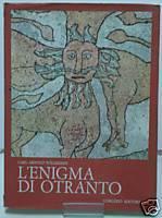 Lenigma di Otranto. Il mosaico pavimentale del presbitero Pantaleone nella cattedrale.  by  Carl Willemsen