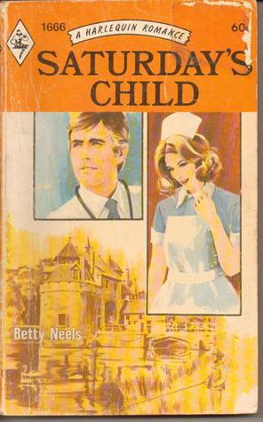 Saturdays Child  by  Betty Neels