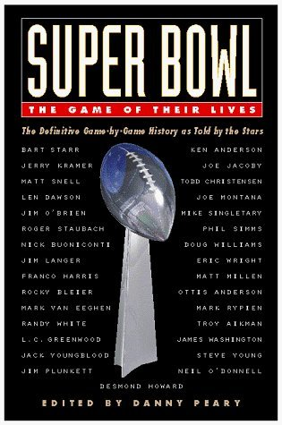 Super Bowl: The Game Of Their Lives  by  Danny Peary