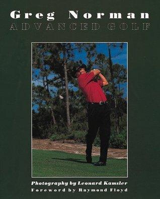 Advanced Golf  by  Greg Norman