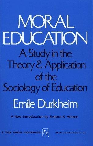 MORAL EDUCATION  by  Émile Durkheim