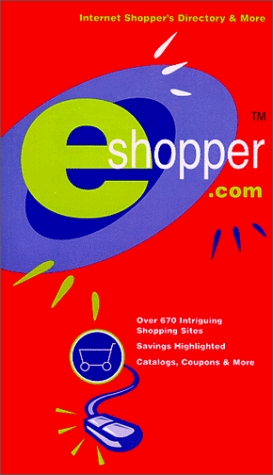eshopper: A Consumers Guide to Shopping the Internet  by  Richard J. Cowley Jr.