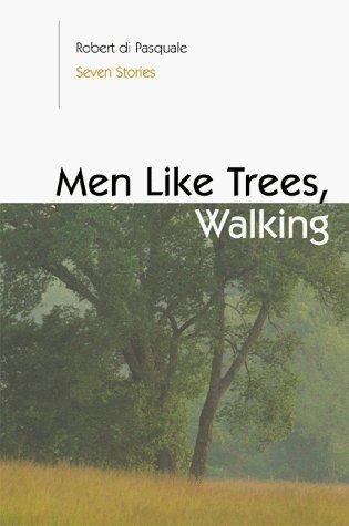 Men Like Trees, Walking  by  Roberto Di Pasquale
