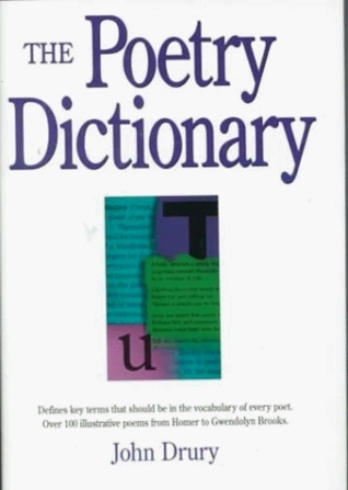 The Poetry Dictionary  by  John Drury