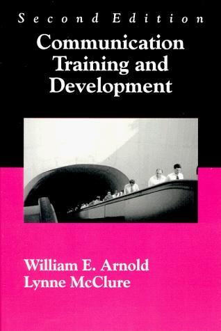 Communication Training and Development William E. Arnold