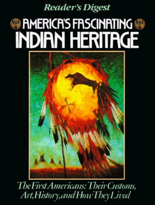 Americas Fascinating Indian Heritage  by  Readers Digest Association