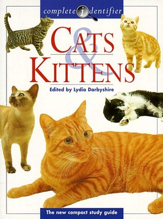 Cats & Kittens: Complete Identifier  by  Lydia Darbyshire