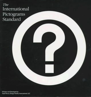 The International Pictograms Standard Todd Pierce