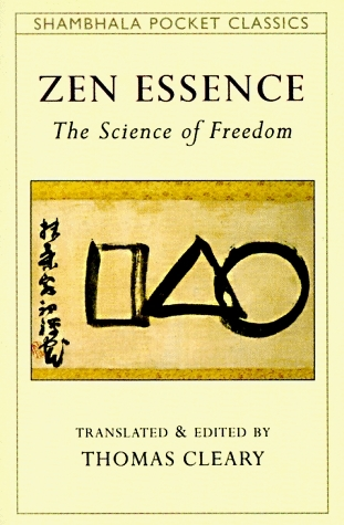 Zen Essence: The Science of Freedom Thomas Cleary