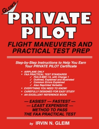 Private Pilot Flight Maneuvers and Practical Test Prep  by  Irvin N. Gleim