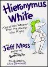 Hieronymus White  by  Jeff Moss