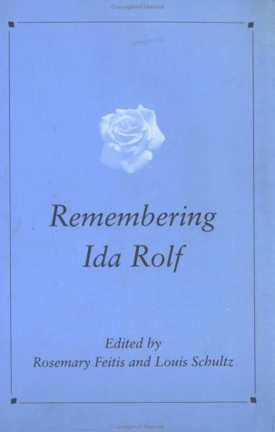 IDA Rolf Talks about Rolfing and Physical Reality Rosemary Feitis