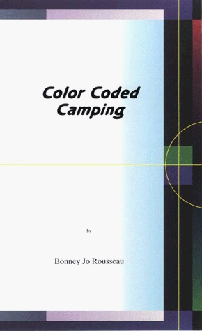 Color Coded Camping  by  Bonney Jo Rousseau