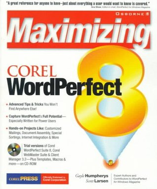Maximizing Corel WordPerfect 8 [With A Collection of Valuable Utilities & Templates...]  by  Gayle Humpherys