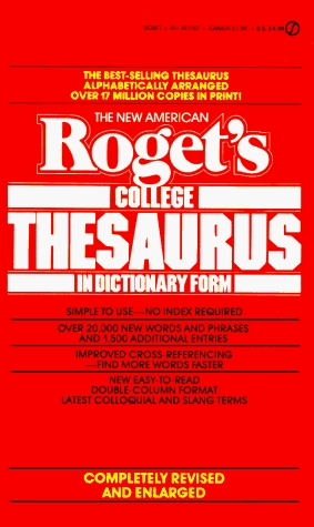 Rogets College Thesaurus in Dictionary Form, The New American: Revised and Enlarged Edition  by  Philip D. Morehead