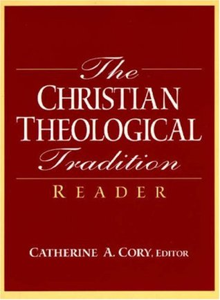 The Christian Theological Tradition Reader Catherine A. Cory