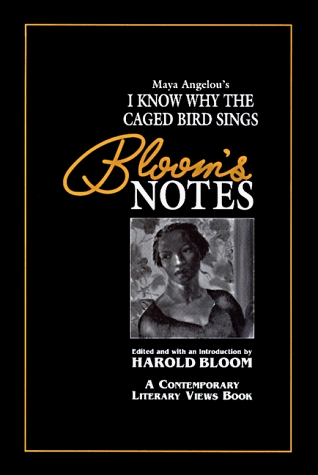 Maya Angelous I Know Why the Caged Bird Sings (Blooms Notes) Harold Bloom