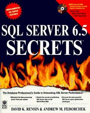 Sql Server 6.5 Secrets (The Secrets Series)  by  David K. Rensin
