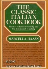The Classic Italian Cook Book: The Art of Italian Cooking and the Italian Art of Eating Marcella Hazan