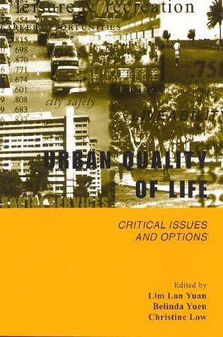 Urban Quality Of Life: Critical Issues And Options  by  Lan Yuan Lim