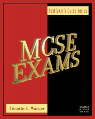 MCSE Exams: A TestTakers Guide (Testtakers Guide Series)  by  Timothy L. Warner