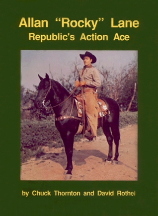 Lash La Rue: The King Of The Bullwhip  by  Chuck Thornton