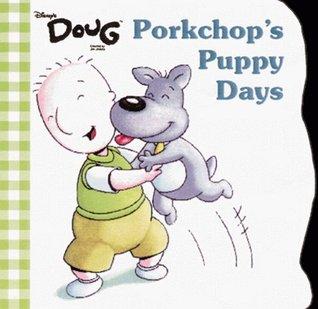 Porkchops Puppy Days  by  Linda K. Garvey
