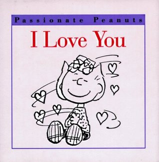 I Love You! Charles M. Schulz