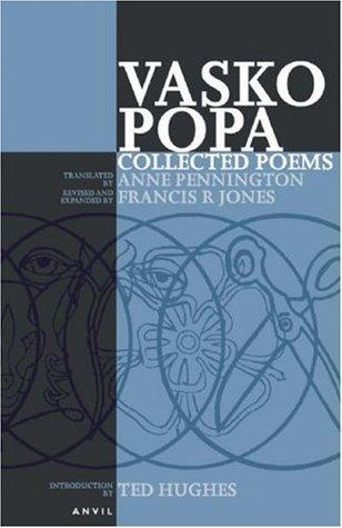 Collected Poems of Vasko Popa Vasko Popa