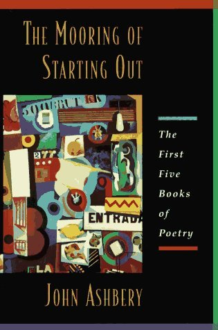 The Mooring Of Starting Out John Ashbery